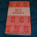 Readers Union You'll die in singapore by Charles McCormac 1956 hardback book